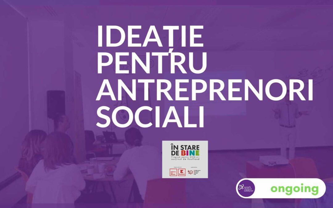 Ideatie pentru Antreprenori Sociali
