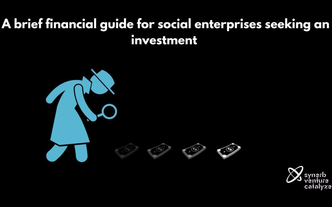 A brief financial guide for social enterprises seeking an investment